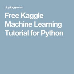 Free Kaggle Machine Learning Tutorial for Python