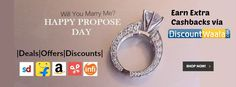 Make Your Love feel Special along with the SAVINGS in Your Pockets!!  Come, get yourself Registered - http://www.discountwaala.com/account/register.aspx  #proposeday #cashbacks #onlineshopping #WowWaliShopping