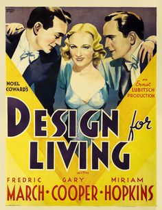 A rare two sheet poster for DESIGN FOR LIVING (Ernst Lubitsch, USA, 1933) Artist: Harold Seroy Read the story behind the poster and the artist on Mubi.com.