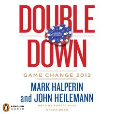 Double Down: Game Change 2012 (Unabridged) - Mark Halperin, John...: Double Down: Game Change 2012 (Unabridged) - Mark… #Nonfiction