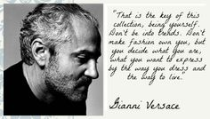 Gianni Versace - Quote - Being Yourself - Inspiration