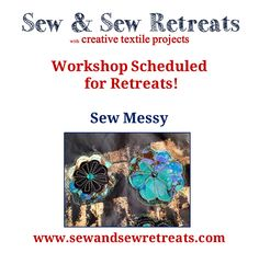 We have so many choices of stitches on our sewing machines. This workshop will focus on sewing outside the lines - messy and very artistic.