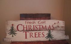 "Primitive Rustic ""Fresh Cut Christmas Trees"" SIgn (Made from reclaimed wood) Holiday Signs, Christmas Signs, Christmas Pictures, Christmas Projects, Holiday Crafts, Christmas Decorations, Holiday Decorating, Christmas Ideas, Fresh Cut Christmas Trees"