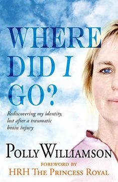 Where did I go?: Rediscovering My Identity, Lost After a Traumatic #BrainInjury #neuroskills