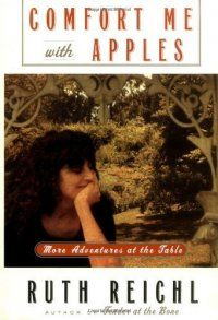 Comfort Me With Apples : More Adventures At The Table by Ruth Reichl