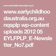 www.earlychildhoodaustralia.org.au nqsplp wp-content uploads 2012 05 EYLFPLP_E-Newsletter_No7.pdf