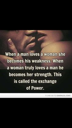 Hmm, I had to read this a few times to think about it. and then I changed the words around to when a woman loves a man he becomes her weakness. It works both ways. Sexy Love Quotes, Romantic Love Quotes, Love Quotes For Him, Quotes To Live By, Me Quotes, Door Quotes, Love Images With Quotes, Images Of Love Hearts, Be Mine Quotes