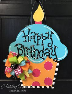 Wooden Doors: Birthday Cupcake Door Hanger Party Decor by Design. Painted Doors, Wooden Doors, Painted Signs, Happy Birthday Signs, Burlap Door Hangers, Wooden Cutouts, Kids Wood, Wooden Crafts, Diy Crafts