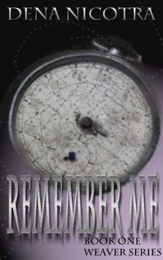 Remember Me (Weaver Series) by Dena Nicotra, http://www.amazon.com/dp/B00BIL0F8W/ref=cm_sw_r_pi_dp_s.Ivrb0GHX1WC