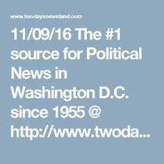 11/09/16 The #1 source for Political News in Washington D.C. since 1955 @ http://www.twodaysnewstand.com/roll-call.html or Video @ http://video.rollcall.com/?pos=rcnav Please Share our Site@ www.twodaysnewstand.com And @ https://plus.google.com/collection/wz4UXB © Copyright 2010 - Common Society Media © - All rights reserved Please Share Us