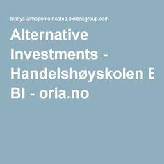 Alternative Investments - Handelshøyskolen BI - oria.no