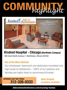 "Kindred – ""One of the Most Admired Healthcare Companies in the World"" - Fortune Magazine 2009-2014. See for yourself. Visit one of our locations today."