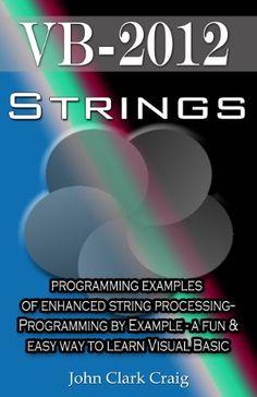 Visual Basic Programming by Example Book named Strings Programming Examples of Enhanced String Processing by John Clark Craig Visual Basic Programming, Computer Programming, Sql Tutorial, Learn Sql, Vmware Workstation, John Clark, Book Names, Sql Server, Language