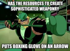 He's good with money. | 18 Reasons Green Arrow Is DC's Most Under-Appreciated Character