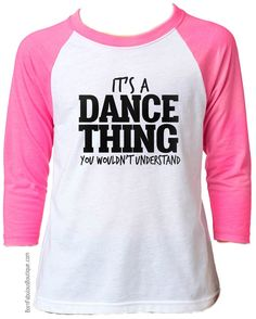 """So cute!  Girls Dance Shirt  """"It's A Dance Thing You Wouldn't Understand"""" - Neon Pink"""