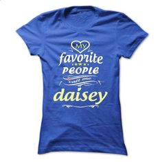 My Favorite People Call Me daisey- T Shirt, Hoodie, Hoo - #tshirt quotes #sweater dress outfit. GET YOURS => https://www.sunfrog.com/Names/My-Favorite-People-Call-Me-daisey-T-Shirt-Hoodie-Hoodies-YearName-Birthday-Ladies.html?68278