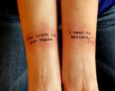 Best 77 Tattoo Quotes in Pictures-The truth is out there, I want to believe