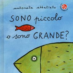 """""""Sono piccolo o sono grande?"""" Antonella Abbatiello (La coccinella)"""
