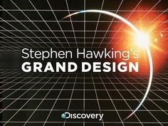 Stephen Hawking's Grand Design (TV Mini-Series 2012- ????)