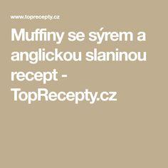 Muffiny se sýrem a anglickou slaninou recept - TopRecepty.cz