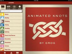 Animated Knots by Grog HD  Named the best knot-tying app by Outside Magazine! Learn to tie knots the fun and easy way from the creators of the web's #1 knot site and #1 iPhone knot app. Animated Knots by Grog HD is simply the best and most comprehensive teaching and reference tool for boaters, climbers, fishermen, scouts and hobbyists. Watch as knots tie themselves in simple step-by-step photo animations, or use the manual controls to step through the animations frame by frame as you learn…