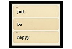 """""""just be happy"""" sign by Smith & Co."""