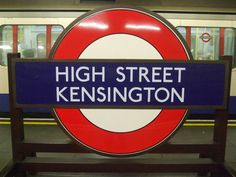 Kensington High Street   I often used this stop when visiting my friend Maria