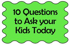 10 Questions to Ask Your Child Today