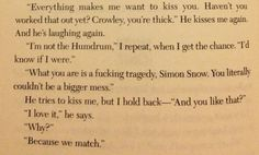 """""""Because we match..."""" - Carry On by Rainbow Rowell"""