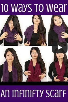 Seriously, I had no idea there was more than one way to wear an infinity scarf. These ideas are awesome!