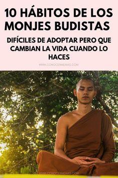 10 Hábitos de los monjes budistas: Difíciles de adoptar, pero que cambian la vida cuando lo haces Self Development, Personal Development, Life Motivation, Reiki, Karma, My Way, Psychology, Spirituality, Mindfulness