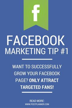 Facebook Marketing Tip #1: Want to successfully grow your Facebook page? ONLY attract targeted fans! Read more from this 64 TIP Facebook Guide from @postplanner