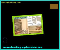 Baby Gate Building Plans 153216 - Woodworking Plans and Projects!