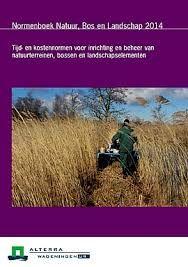 Normenboek Natuur, Bos en Landschap 2014 Tijd- en kostennormen voor inrichting en beheer van natuurterreinen, bossen en landschapselementen Wageningen: Alterra, 2014