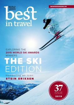 #ClippedOnIssuu from Best In Travel Magazine Issue 37 // 2016 // The Ski Edition