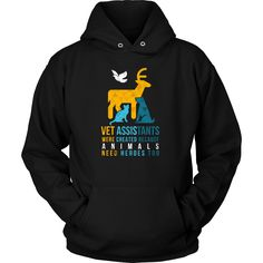 Vet Assistants were created because Animals need heroes too Veterinary T Shirt