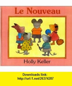 Le nouveau (9782877671187) Holly Keller , ISBN-10: 2877671186  , ISBN-13: 978-2877671187 ,  , tutorials , pdf , ebook , torrent , downloads , rapidshare , filesonic , hotfile , megaupload , fileserve