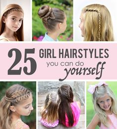 25 Little Girl Hairstyles...you can do YOURSELF! Get out of your hairstyle rut and do something a little more fun!