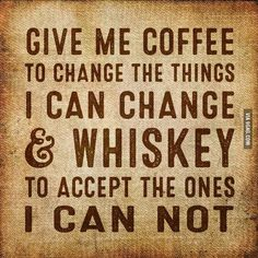 coffee and quote image. You can give me the COFFEE, and keep the Whiskey for yourself. Great Quotes, Me Quotes, Funny Quotes, Inspirational Quotes, Humor Quotes, Motivational, Whiskey Quotes, Coffee Quotes, Whiskey Meme