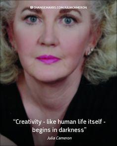 See more quotes: http://www.changemakrs.com/JuliaCameron