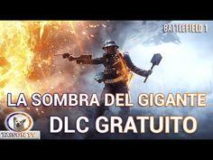 Battlefield 1 MAPA GRATIS LA SOMBRA DEL GIGANTE en Diciembre