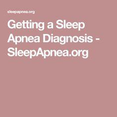 Getting a Sleep Apnea Diagnosis - SleepApnea.org