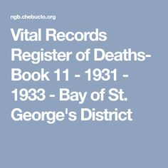 Vital Records Register of Deaths- Book 11 - 1931 - 1933 - Bay of St. George's District