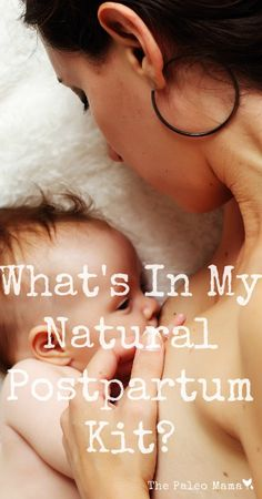 What's in My Natural Postpartum Kit? | www.thepaleomama.com