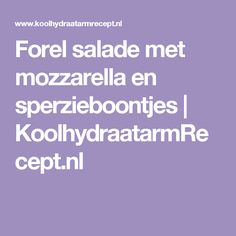 Forel salade met mozzarella en sperzieboontjes   KoolhydraatarmRecept.nl
