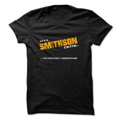 [New tshirt name ideas] ITS A SMITHSON THING YOU WOULDNT UNDERSTAND  Teeshirt this month  If youre SMITHSON  then this shirt is for you! Whether you were born into it or were lucky enough to marry in show your strong SMITHSON Pride  Tshirt Guys Lady Hodie  TAG YOUR FRIEND SHARE and Get Discount Today Order now before we SELL OUT  Camping a ritz thing you wouldnt understand tshirt hoodie hoodies year name birthday a smithson thing you wouldnt understand