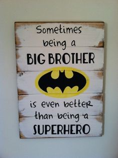 Batman+symbol++Sometimes+being+a+big+brother+is+by+OttCreatives,+$47.00 @Bj Sizemore