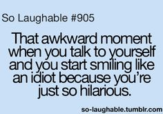 Cuz you know, I'm *Forever Alone* So Laughable, Describe Me, Awkward Moments, So True, Teenager Posts, Talking To You, In My Feelings, Positive Vibes, Funny Quotes
