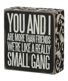 Primitives by Kathy You and I Box Sign | zulily