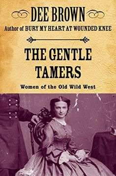 The Gentle Tamers: Women of the Old Wild West (Women of t... https://www.amazon.com/dp/B009KY5NTK/ref=cm_sw_r_pi_dp_x_8JTozbTQ55HFP
